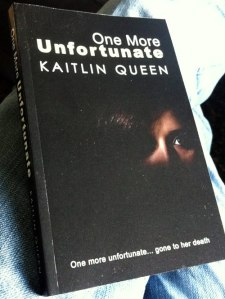 One More Unfortunate by Kaitlin Queen (proof copy)