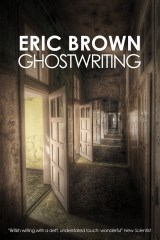 Ghostwriting by Eric Brown