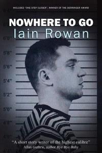 Nowhere to Go by Iain Rowan