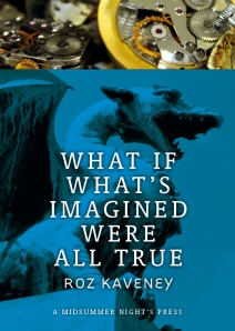 What If What's Imagined Were All True