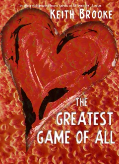 The Greatest Game of All by Keith Brooke