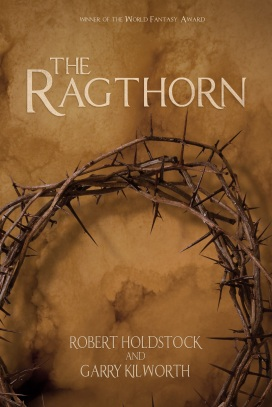 The Ragthorn by Robert Holdstock and Garry Kilworth