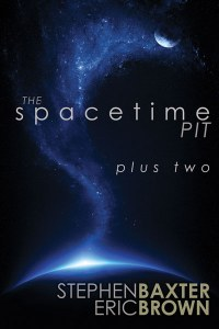 The Spacetime Pit Plus Two by Stephen Baxter and Eric Brown